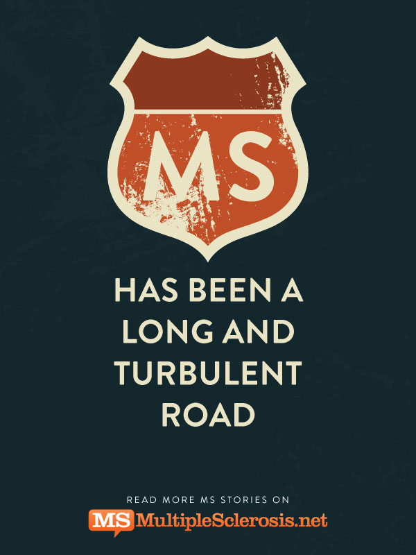 MS has been a long and turbulent road