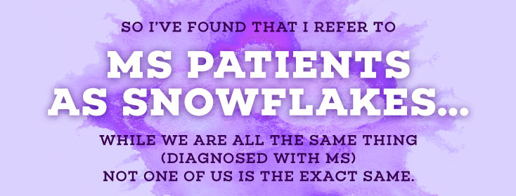 MS patients as snowflakes