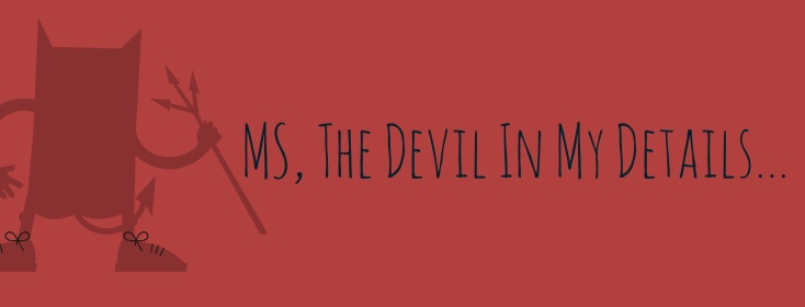 MS, the devil in my details