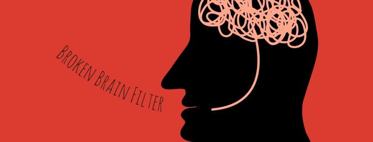 Broken brain filter