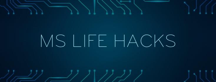 MS life hacks