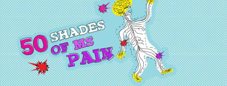 The 50 Shades of MS Pain | MultipleSclerosis net