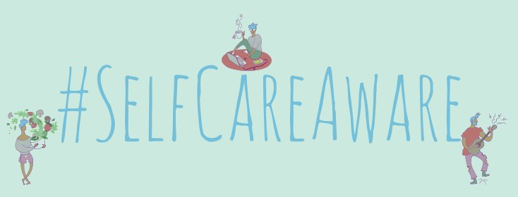 Spotlight on: #selfcareaware