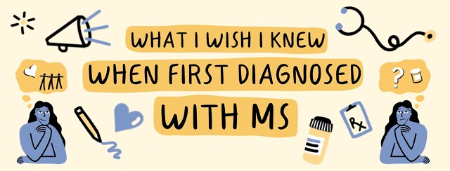 Text reads: What I wish I knew when first diagnosed with MS. Image description: Two people on either side of the image with thought bubbles of community and medical things. They are surrounded by motifs of a pencil, heart, megaphone, stethoscope, pill bottle, and clipboard.